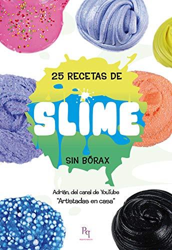 25 recetas de SLIME: Sin bórax (Presente Perfecto)