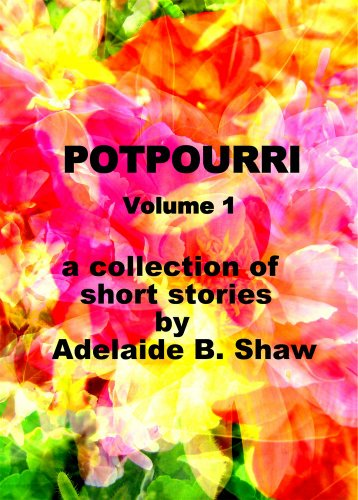 Potpourri: A Collection of Short Stories, Volume 1 (English Edition)