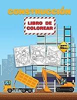 Construcción Libro de Colorear para Niños: Libro para colorear de vehículos de construcción para niños pequeños, preescolares y niños de 2 a 4-8 años, lleno de más de 40 diseños de grandes camiones, grúas, tractores y muchos más