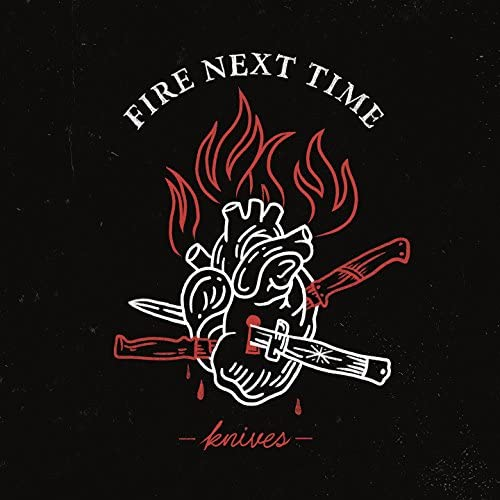 The Fire Next Time