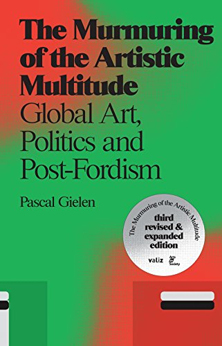 Compare Textbook Prices for The Murmuring of the Artistic Multitude: Global Art, Politics and Post-Fordism Revised, Expanded Edition ISBN 9789492095046 by Gielen, Pascal