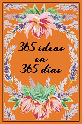 365 ideas en 365 días: Un cuaderno y un diario de mindfulness, yoga o meditación con 365 citas de motivación e inspiración - diario mindfulness español - recordatorio mindfulness