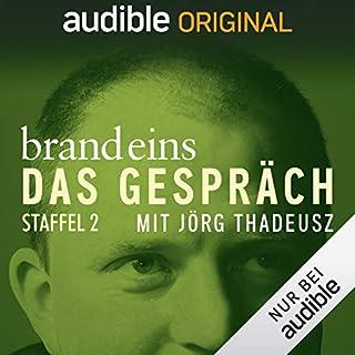 brand eins - Das Gespräch: Staffel 2 (Original Podcast)                   Autor:                                                                                                                                 brand eins - Das Gespräch                               Sprecher:                                                                                                                                 Jörg Thadeusz                      Spieldauer: 36 Std.     108 Bewertungen     Gesamt 4,8