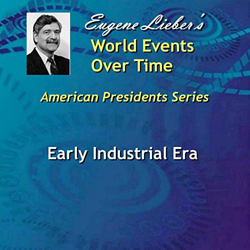 Early Industrial Era (American Presidents: World Events Over Time Collection) audiobook cover art