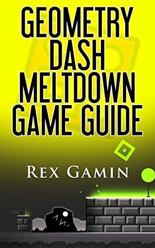 Geometry Dash Meltdown Game Guide (English Edition)