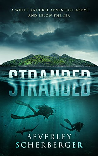 STRANDED A white-knuckle adventure above and below the sea: A thrilling novel of island survival and animal revenge (The Savage Creation Series Book 2) by [Beverley Scherberger]