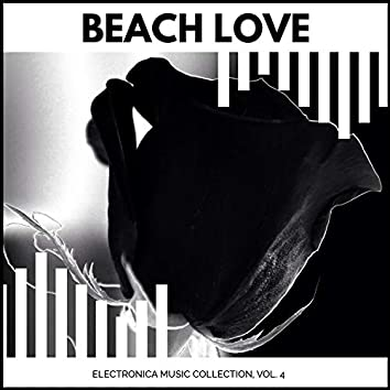 Beach Love - Electronica Music Collection, Vol. 4