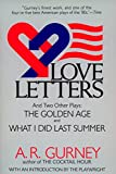 Love Letters and Two Other Plays: The Golden Age, What I Did Last Summer (Plume Drama) - A. R. Gurney Jr.