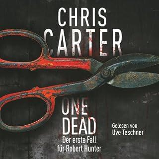 One Dead                   Autor:                                                                                                                                 Chris Carter                               Sprecher:                                                                                                                                 Uve Teschner                      Spieldauer: 1 Std. und 10 Min.     549 Bewertungen     Gesamt 4,4