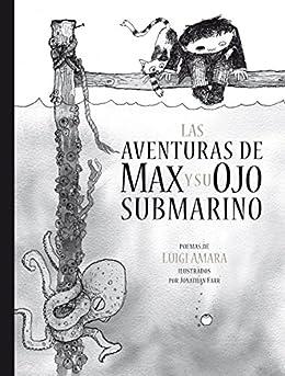 Las aventuras de Max y su ojo submarino (Spanish Edition) di [Luigi Amara, Jonathan Farr]
