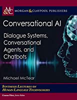 Conversational AI: Dialogue Systems, Conversational Agents, and Chatbots