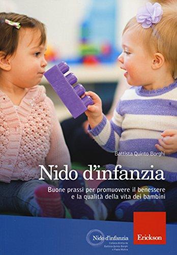 Nido d'infanzia. Buone prassi per promuovere il benessere e la qualità della vita dei bambini