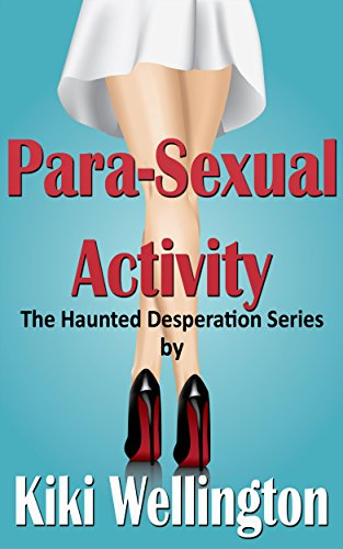 Para-Sexual Activity (The Haunted Desperation Series #3) (English Edition)