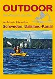 Schweden: Dalsland-Kanal (Der Weg ist das Ziel) - Lars Schneider