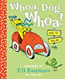 Whoa, Dog. Whoa! How to Relax: Inspired by P.D. Eastman's Go, Dog. Go!