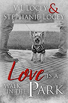 Love is a Walk in the Park by [V.L.  Locey, Stephanie  Locey]