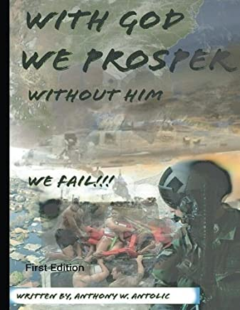 With God We Prosper, Without Him We Fail!: Volume 1 (The Road to Salvation) by Mr. Anthony W. Antolic (2013-10-12)