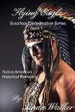 Flying Eagle (Blackfoot Confederation Book 1) (English Edition)