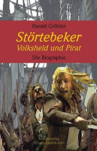 Störtebeker. Volksheld und Pirat: Die Biographie