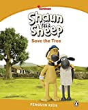 Penguin Kids Aardman: Level 3 Shaun the Sheep Save the Tree (Pearson English Kids Readers)