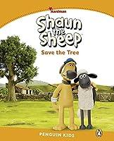 Penguin Kids Aardman: Level 3 Shaun the Sheep Save the Tree (Pearson English Kids Readers)