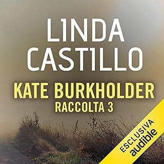 Kate Burkholder - Raccolta 3 copertina
