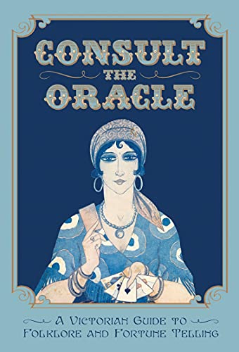 Consult the Oracle: A Victorian Guide to Folklore and Fortune Telling