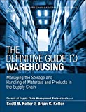 Definitive Guide to Warehousing, The: Managing the Storage and Handling of Materials and Products in the Supply Chain (Council of Supply Chain Management Professionals)