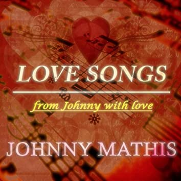 Love Songs (From Johnny With Love)
