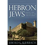 Hebron Jews: Memory and Conflict in the Land of Israel (English Edition)