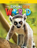 Explore Our World 2: Workbook with Audio CD