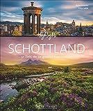 Bildband. Highlights Schottland. 50 Ziele, die Sie gesehen haben sollten. Von Edingburgh und Glasgow...