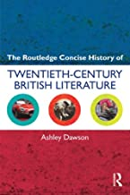 The Routledge Concise History of Twentieth-Century British Literature (Routledge Concise Histories of Literature)