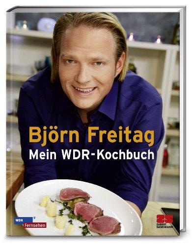 Björn Freitag: Mein WDR-Kochbuch