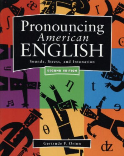 Pronouncing American English: Sounds, Stress, and Intonation (Second Edition)