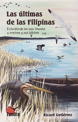 Las Últimas De Las Filipinas. Entendiendo Las Aves Litorales y Marinas y sus Hábitats