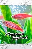 *Aquarium Tagebuch: Terminplaner, Notizbuch für Aquaristik Freunde, die ihre Fische und Hobby lieben