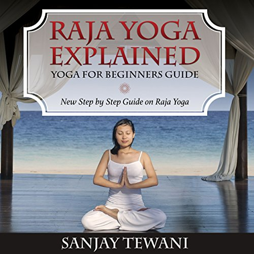 Raja Yoga Explained: Yoga for Beginners Guide cover art
