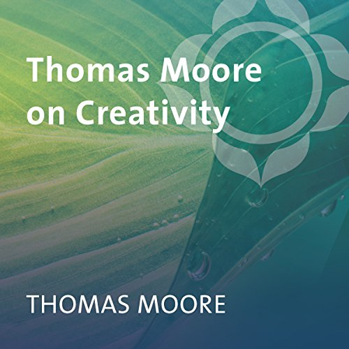 Thomas Moore on Creativity audiobook cover art