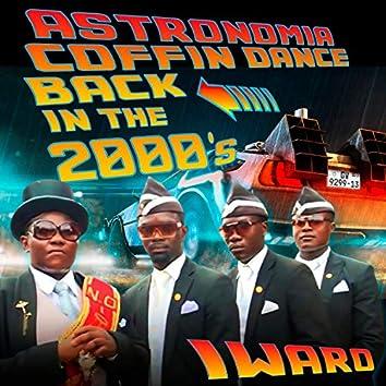 Astronomia Coffin Dance in the 2000s