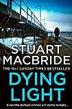 MacBride, S: Dying Light (Logan Mcrae, Band 2)