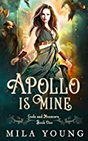 Apollo Is Mine: Paranormal Romance (Gods and Monsters)