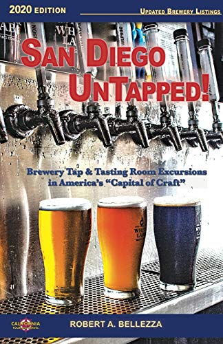San Diego UnTapped!: Brewery Tap & Tasting Rooms in America's 'Capital of Craft'