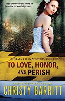 To Love, Honor, and Perish - Book #6 of the Squeaky Clean Mysteries
