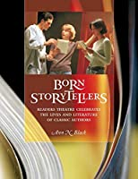 Born Storytellers: Readers Theatre Celebrates The Lives And Literature Of Classic Authors (Science 101)