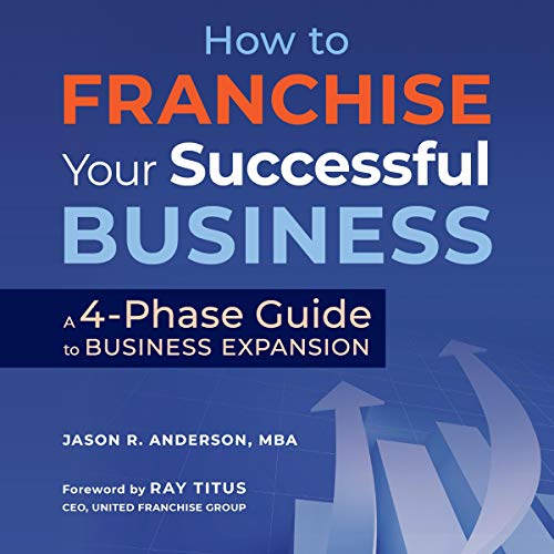 How to Franchise Your Successful Business Audiobook By Jason Anderson cover art