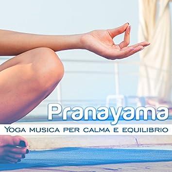 Pranayama - Yoga musica per calma e equilibrio, Controllare il tuo respiro, Esercizi di meditazione profonda, Concentri la tua mente
