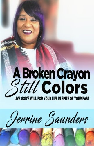 A Broken Crayon Still Colors: How to Live God's Will for Your Life in Spite of Your Past