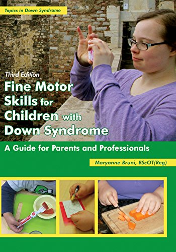 Fine Motor Skills for Children with Down Syndrome: A Guide for Parents and Professionals (Topics in