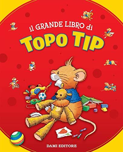 Il grande libro di Topo Tip